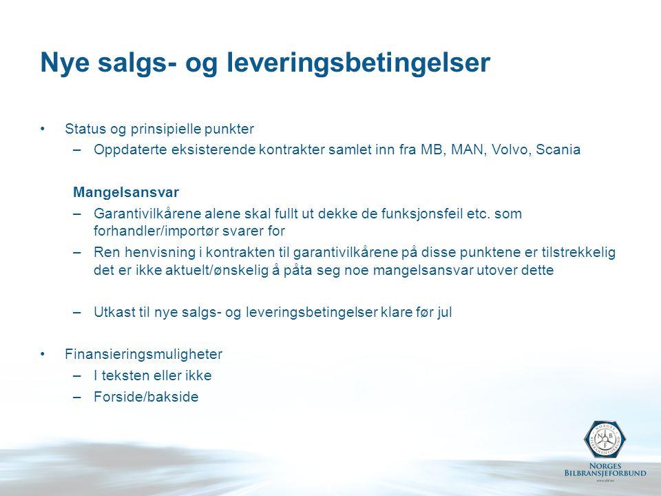 Nye salgs- og leveringsbetingelser Status og prinsipielle punkter –Oppdaterte eksisterende kontrakter samlet inn fra MB, MAN, Volvo, Scania Mangelsansvar –Garantivilkårene alene skal fullt ut dekke de funksjonsfeil etc.