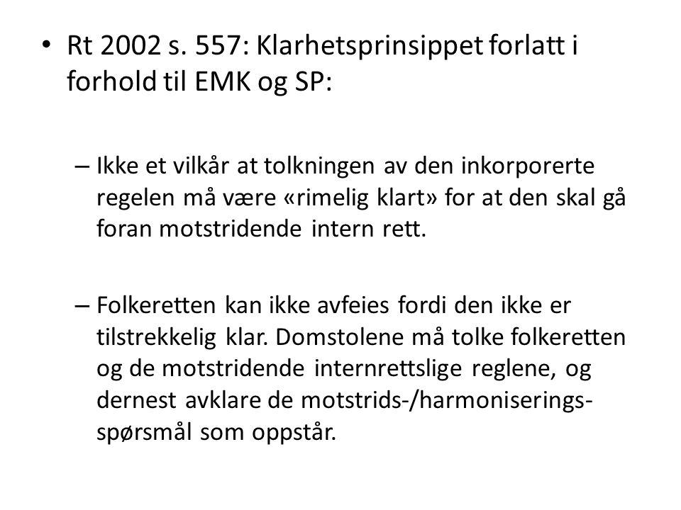 Rt 2002 s. 557: Klarhetsprinsippet forlatt i forhold til EMK og SP: – Ikke et vilkår at tolkningen av den inkorporerte regelen må være «rimelig klart»