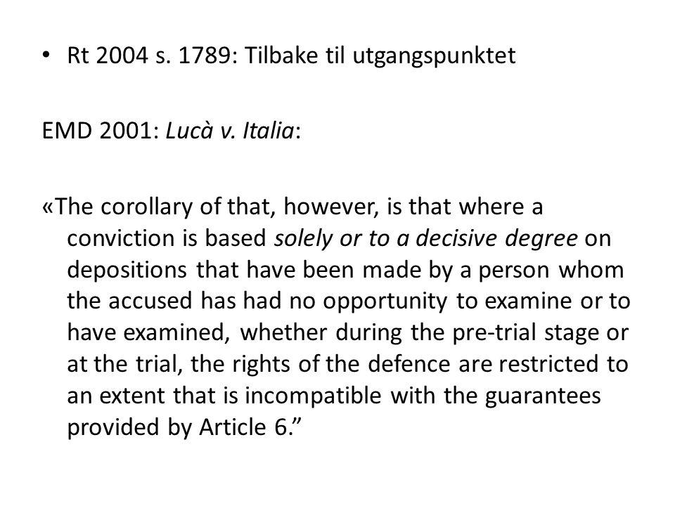 Rt 2004 s.1789: Tilbake til utgangspunktet EMD 2001: Lucà v.