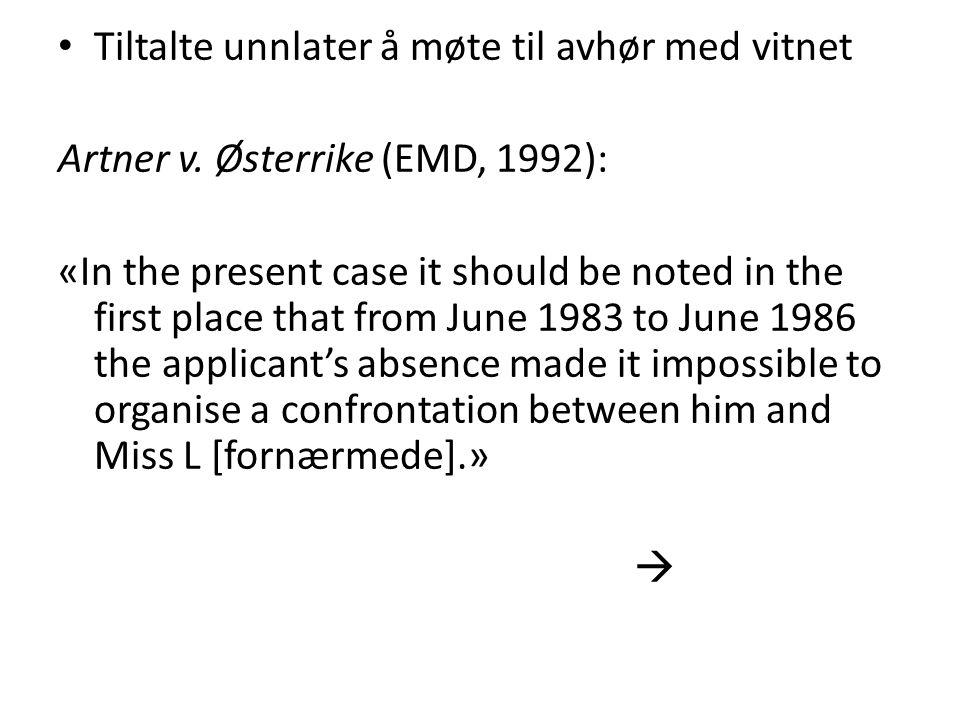 Tiltalte unnlater å møte til avhør med vitnet Artner v.