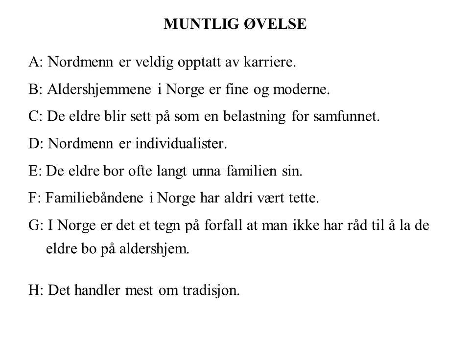 Østnorsk, trøndersk, nordnorsk eller vestnorsk.