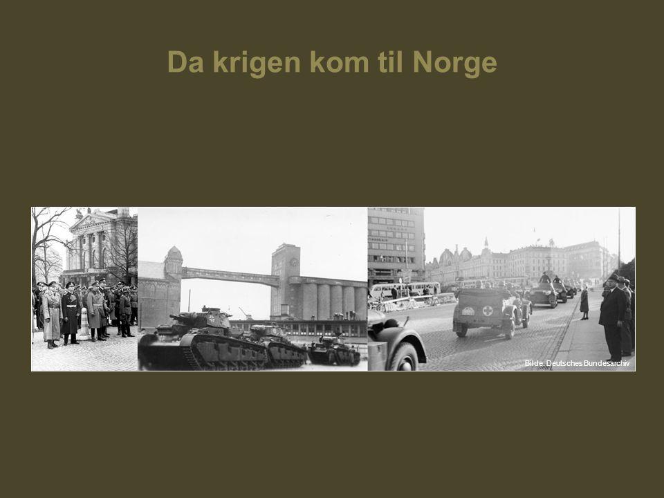 Da krigen kom til Norge Bilde: Deutsches Bundesarchiv