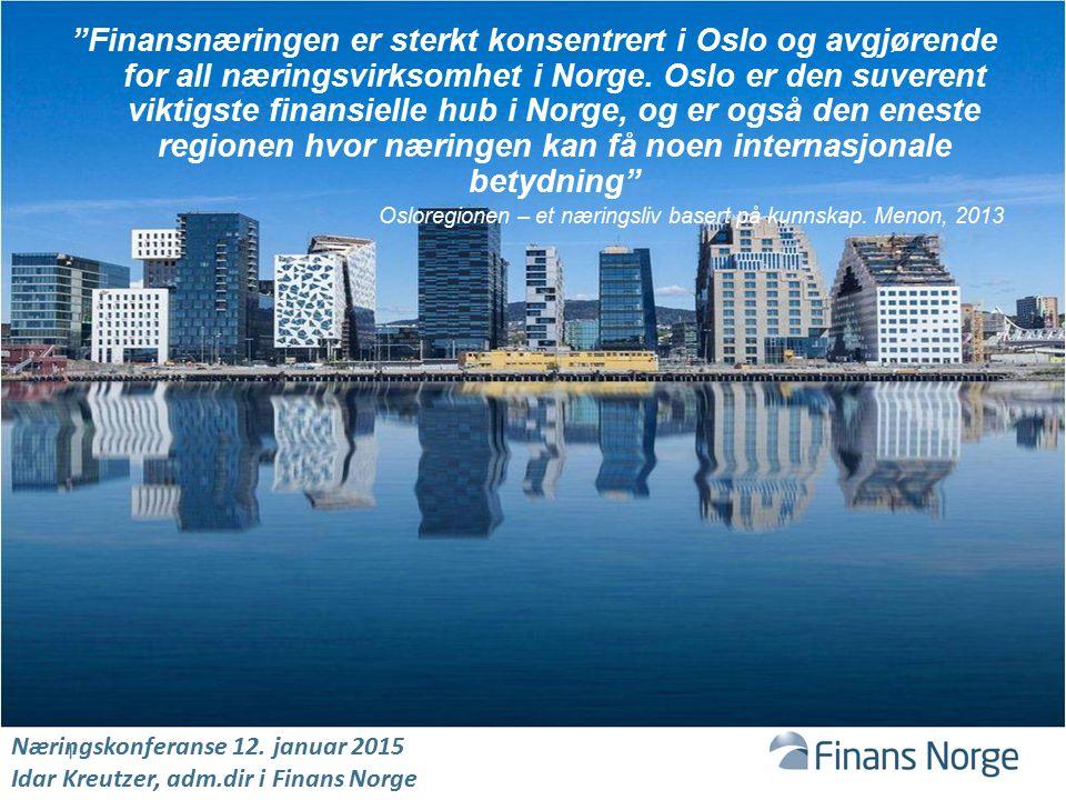 """""""Finansnæringen er sterkt konsentrert i Oslo og avgjørende for all næringsvirksomhet i Norge. Oslo er den suverent viktigste finansielle hub i Norge,"""