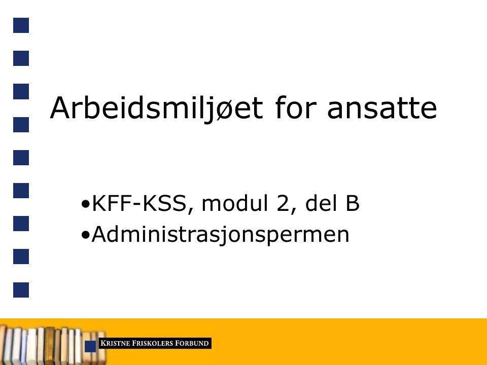 Arbeidsmiljøet for ansatte KFF-KSS, modul 2, del B Administrasjonspermen