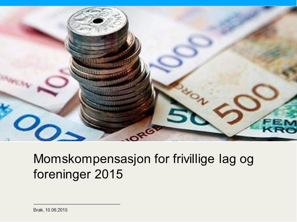 Momskompensasjon for frivillige lag og foreninger 2015 Brak, 10.06.2015