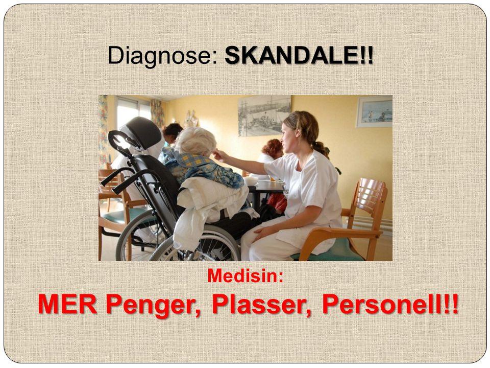 Medisin: MER Penger, Plasser, Personell!!