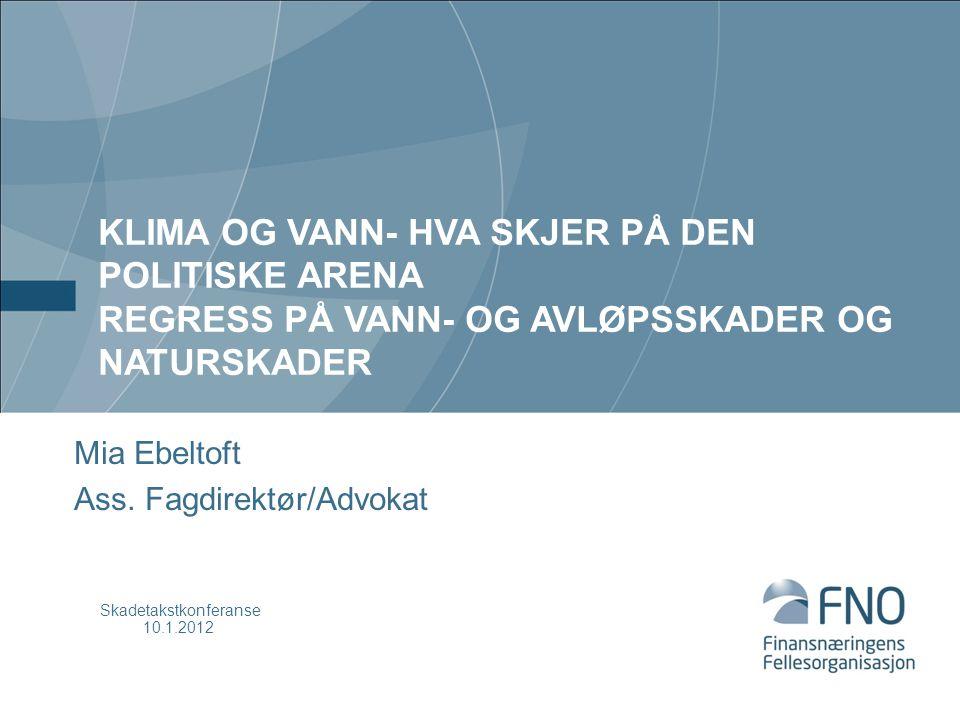 KLIMA OG VANN- HVA SKJER PÅ DEN POLITISKE ARENA REGRESS PÅ VANN- OG AVLØPSSKADER OG NATURSKADER Mia Ebeltoft Ass.