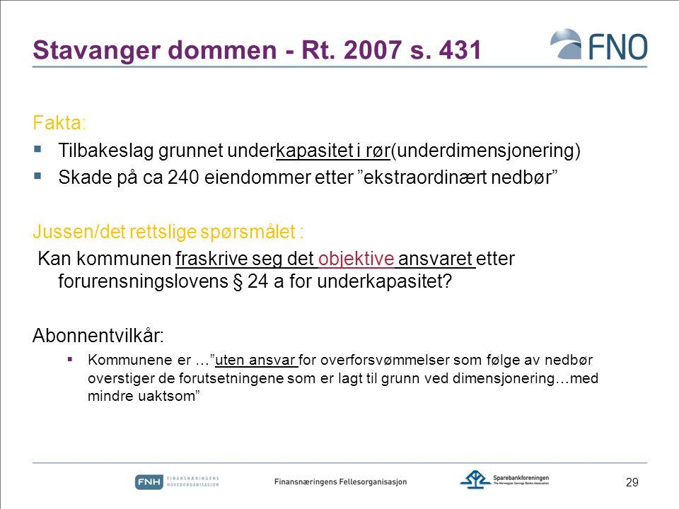 """Stavanger dommen - Rt. 2007 s. 431 Fakta:  Tilbakeslag grunnet underkapasitet i rør(underdimensjonering)  Skade på ca 240 eiendommer etter """"ekstraor"""