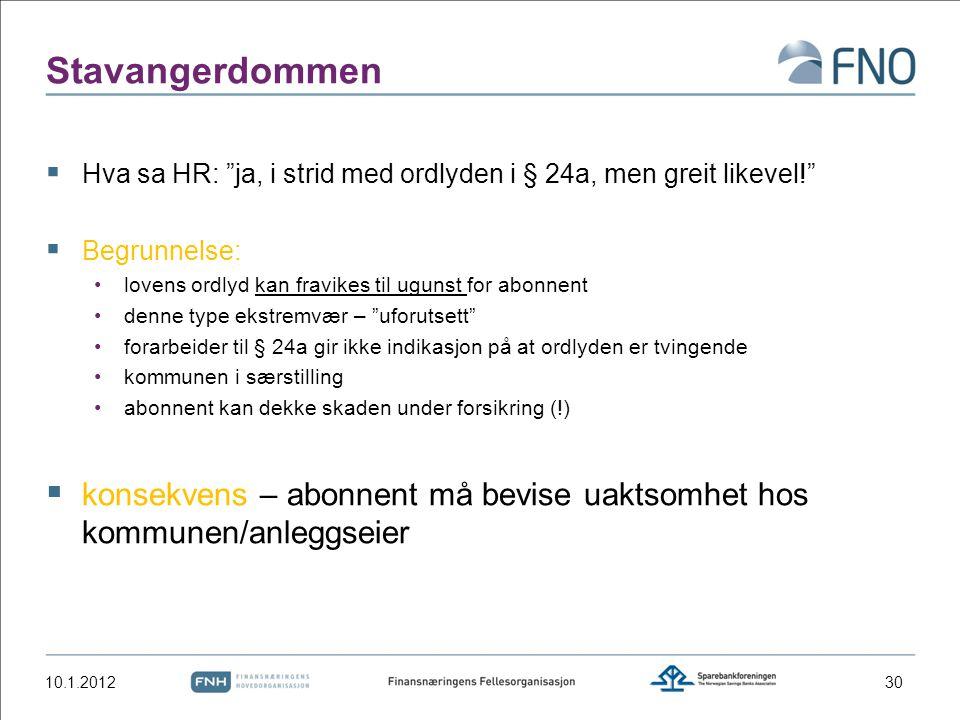 """Stavangerdommen  Hva sa HR: """"ja, i strid med ordlyden i § 24a, men greit likevel!""""  Begrunnelse: lovens ordlyd kan fravikes til ugunst for abonnent"""