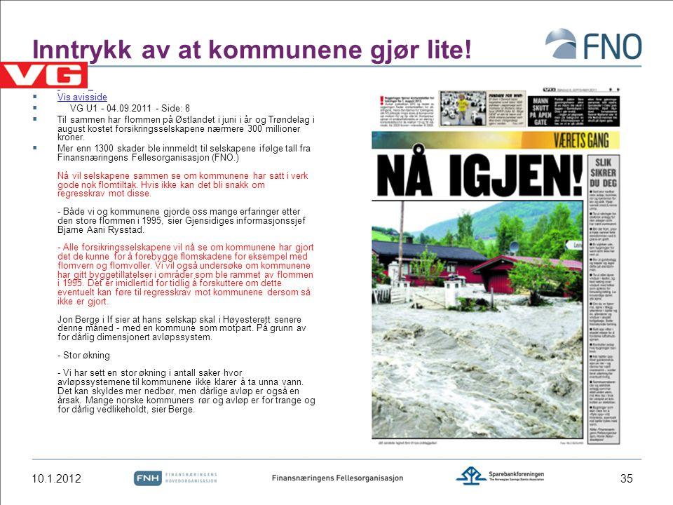 Inntrykk av at kommunene gjør lite!   Vis avisside Vis avisside  VG U1 - 04.09.2011 - Side: 8  Til sammen har flommen på Østlandet i juni i år og