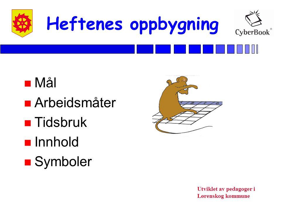 Utviklet av pedagoger i Lørenskog kommune Heftenes oppbygning n Mål n Arbeidsmåter n Tidsbruk n Innhold n Symboler