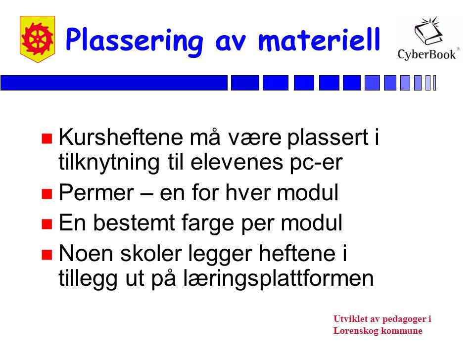 Utviklet av pedagoger i Lørenskog kommune Plassering av materiell n Kursheftene må være plassert i tilknytning til elevenes pc-er n Permer – en for hv