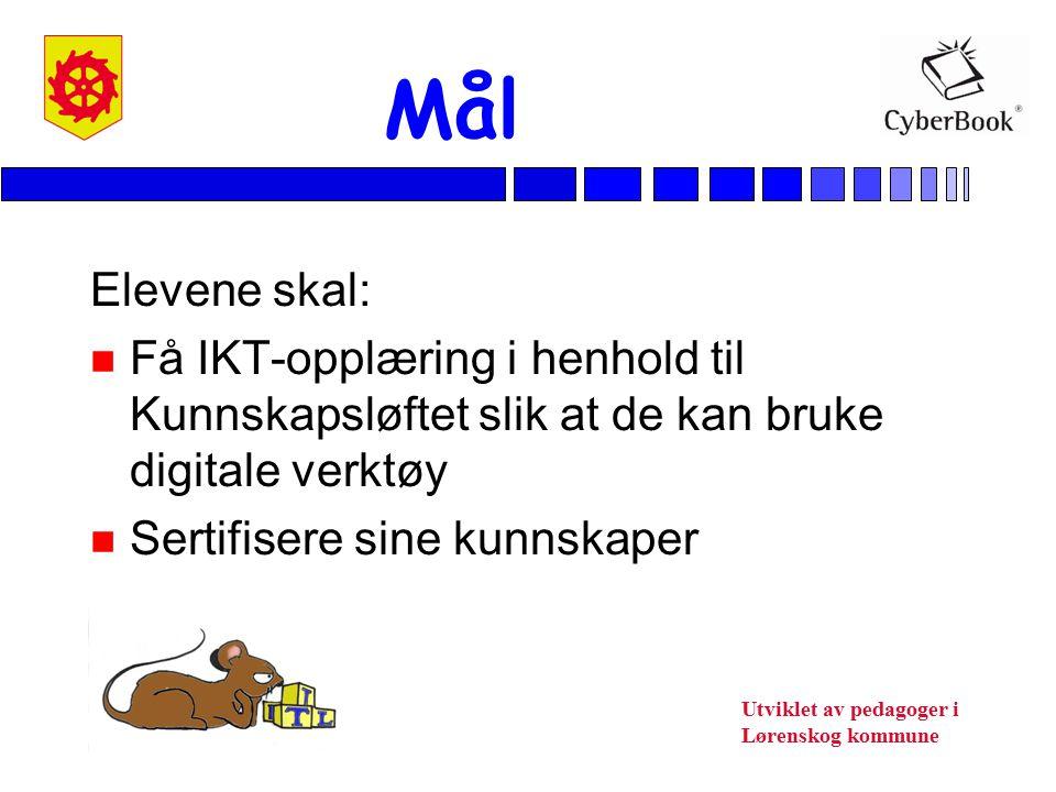 Utviklet av pedagoger i Lørenskog kommune Mål Elevene skal: n Få IKT-opplæring i henhold til Kunnskapsløftet slik at de kan bruke digitale verktøy n S