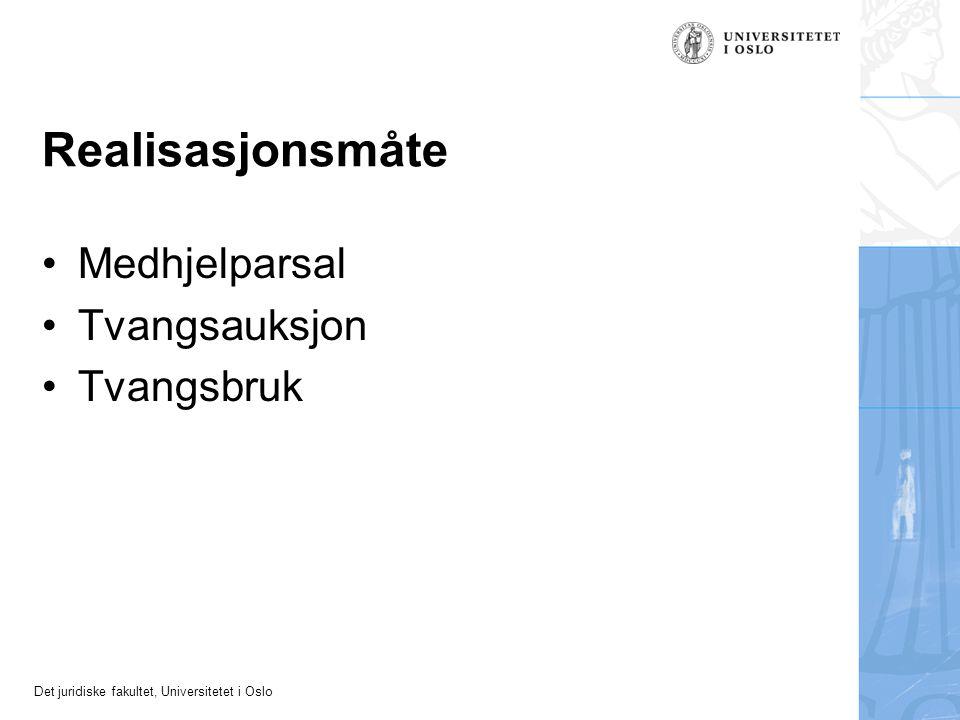 Det juridiske fakultet, Universitetet i Oslo Realisasjonsmåte Medhjelparsal Tvangsauksjon Tvangsbruk