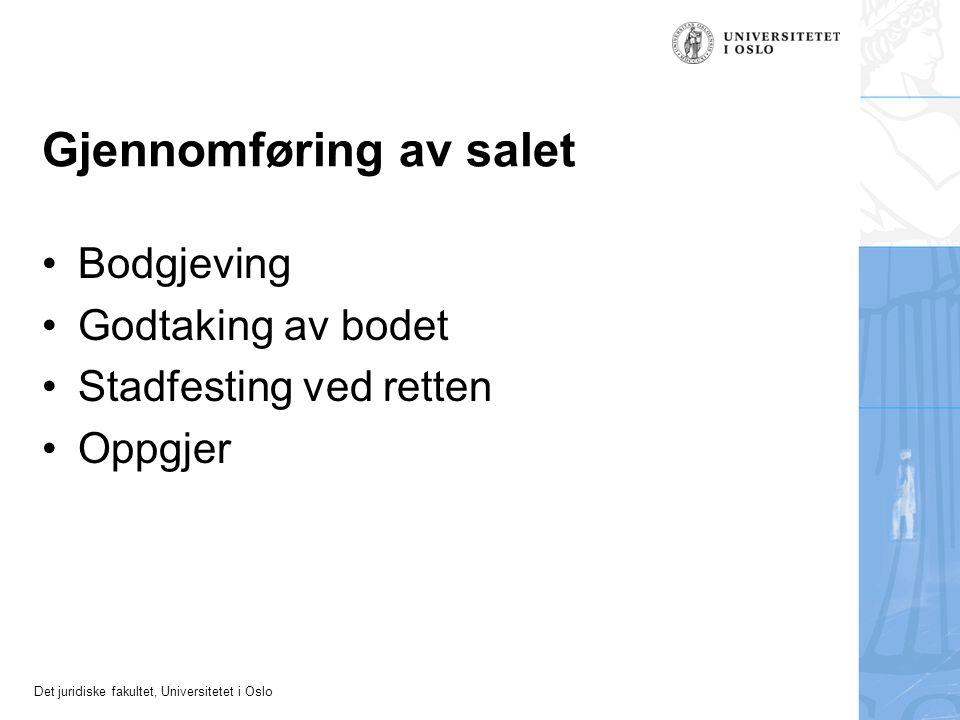 Det juridiske fakultet, Universitetet i Oslo Gjennomføring av salet Bodgjeving Godtaking av bodet Stadfesting ved retten Oppgjer