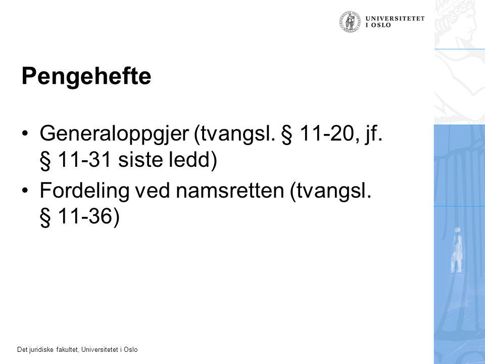Det juridiske fakultet, Universitetet i Oslo Pengehefte Generaloppgjer (tvangsl. § 11-20, jf. § 11-31 siste ledd) Fordeling ved namsretten (tvangsl. §