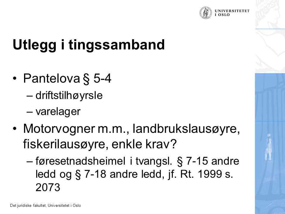 Det juridiske fakultet, Universitetet i Oslo Utlegg i tingssamband Pantelova § 5-4 –driftstilhøyrsle –varelager Motorvogner m.m., landbrukslausøyre, f