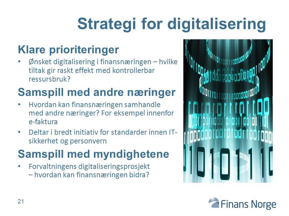 Klare prioriteringer Ønsket digitalisering i finansnæringen – hvilke tiltak gir raskt effekt med kontrollerbar ressursbruk? Samspill med andre næringe
