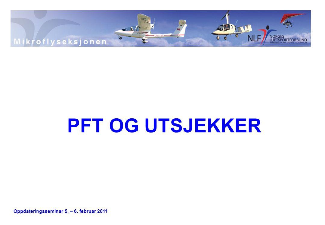Oppdateringsseminar 5. – 6. februar 2011 PFT OG UTSJEKKER