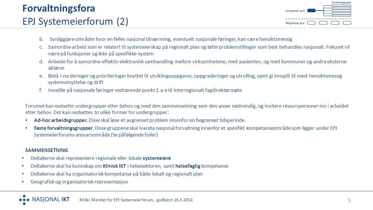 6 Forvaltningsgrupper Journalstruktur og tilgangsstyring Tekst HOVEDMÅL Felles nasjonal journalstruktur, rollebenevnelser og tilgangsprinsipper for spesialisthelsetjenesten i Norge.
