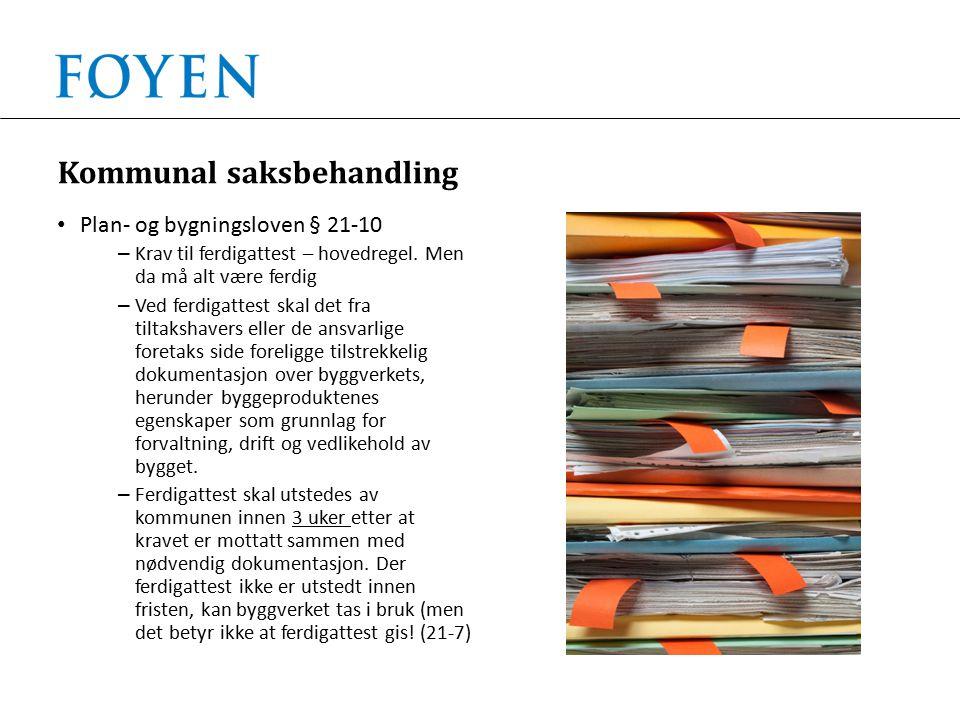 Kommunal saksbehandling Plan- og bygningsloven § 21-10 – Krav til ferdigattest – hovedregel.