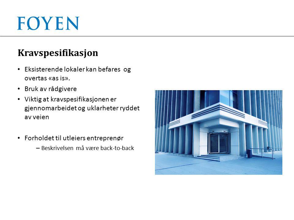 Kravspesifikasjon Eksisterende lokaler kan befares og overtas «as is».