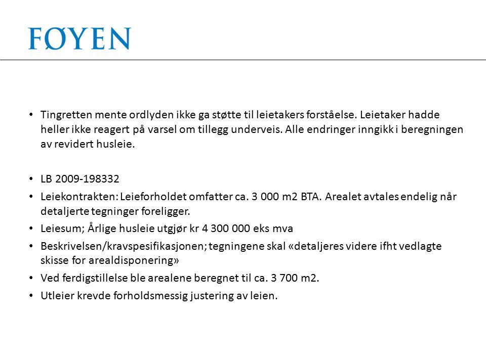 Lagmannsretten; Ordlyden må tillegges stor vekt: Rt 2005-268, Rt 2002-1155 Ordlyden tilsier fast pris, motsatt er pris per kvm.