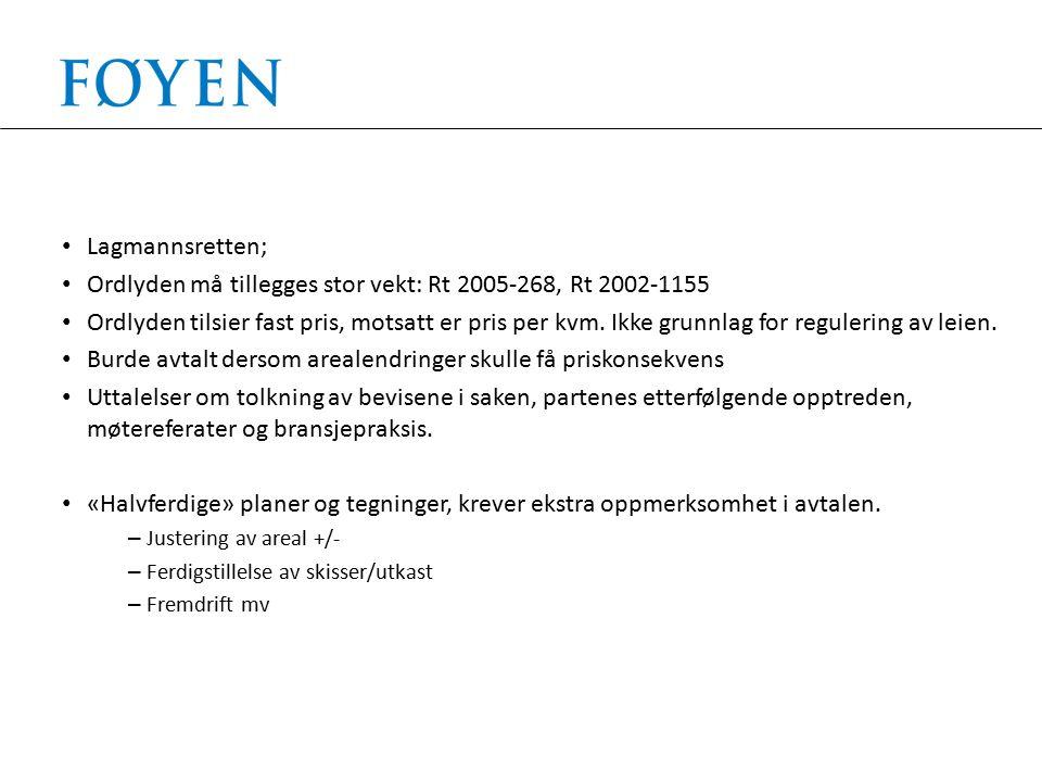 Lagmannsretten; Ordlyden må tillegges stor vekt: Rt 2005-268, Rt 2002-1155 Ordlyden tilsier fast pris, motsatt er pris per kvm. Ikke grunnlag for regu