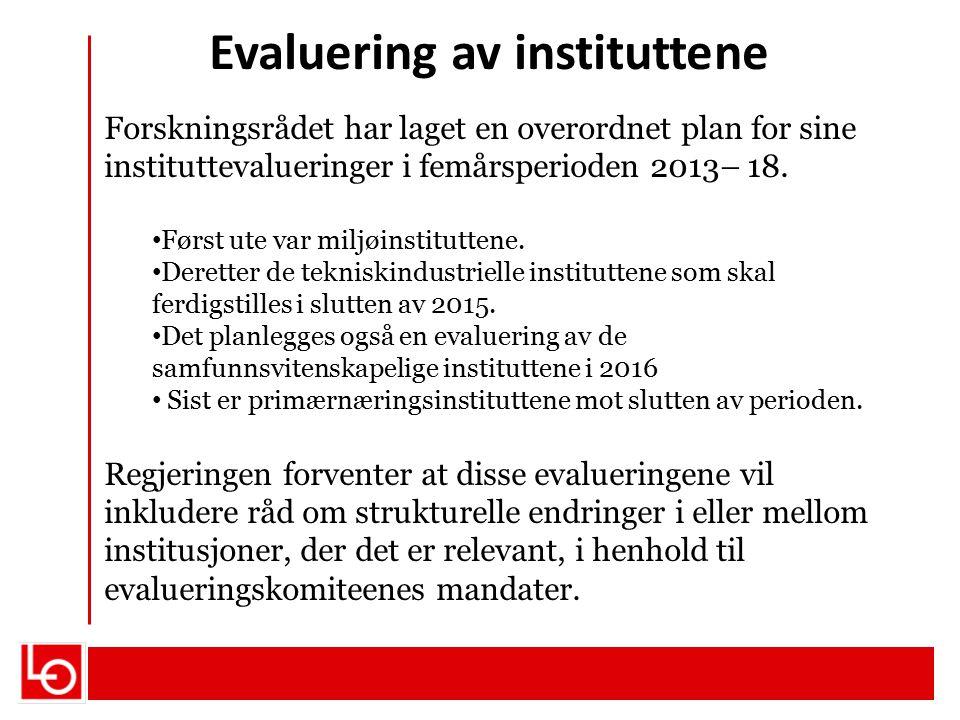 Evaluering av instituttene Forskningsrådet har laget en overordnet plan for sine instituttevalueringer i femårsperioden 2013– 18. Først ute var miljøi