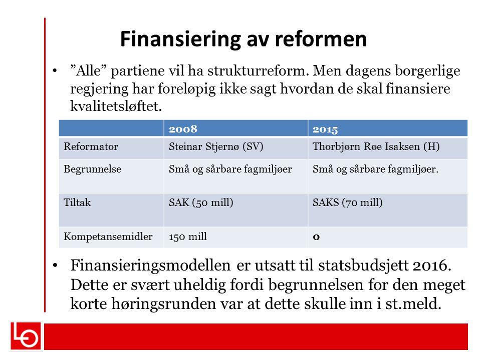 "Finansiering av reformen ""Alle"" partiene vil ha strukturreform. Men dagens borgerlige regjering har foreløpig ikke sagt hvordan de skal finansiere kva"