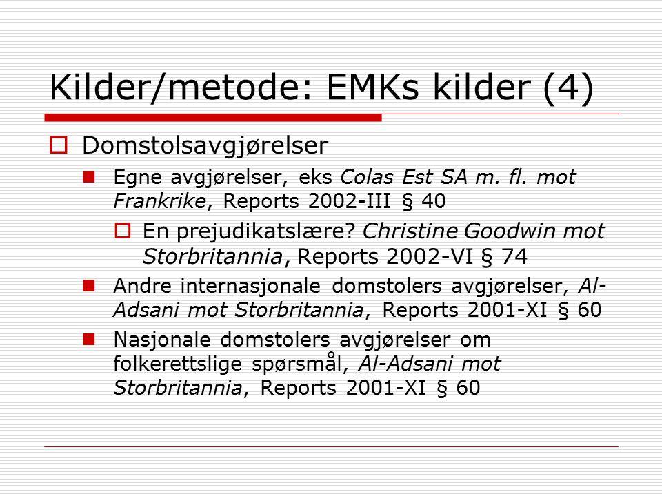 Kilder/metode: EMKs kilder (4)  Domstolsavgjørelser Egne avgjørelser, eks Colas Est SA m.