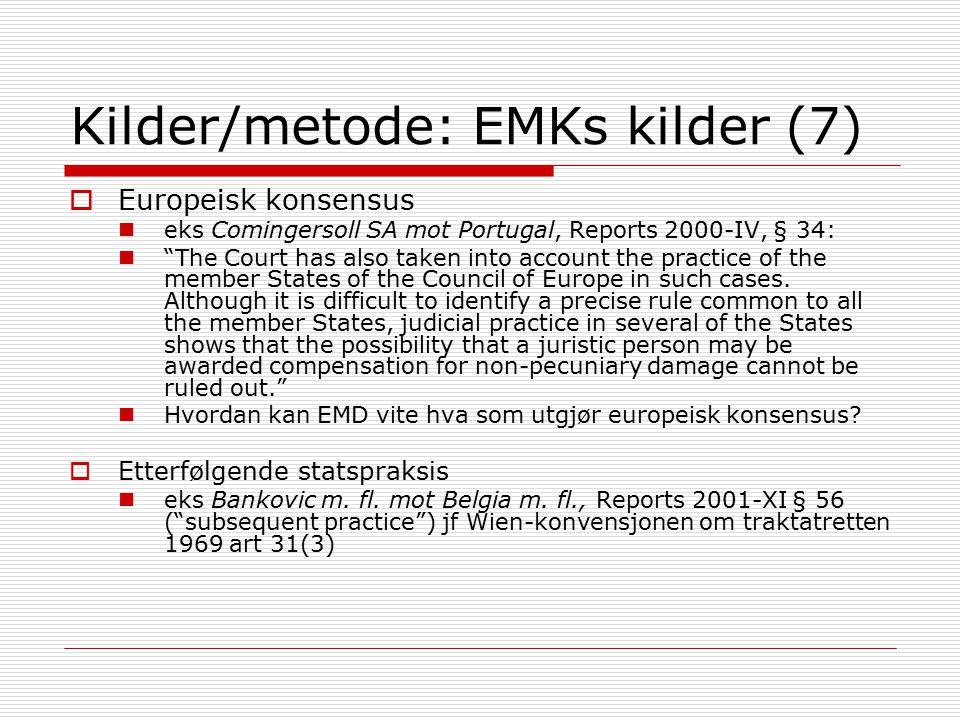 "Kilder/metode: EMKs kilder (7)  Europeisk konsensus eks Comingersoll SA mot Portugal, Reports 2000-IV, § 34: ""The Court has also taken into account t"