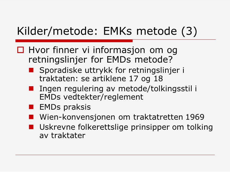 Kilder/metode: EMKs metode (3)  Hvor finner vi informasjon om og retningslinjer for EMDs metode.