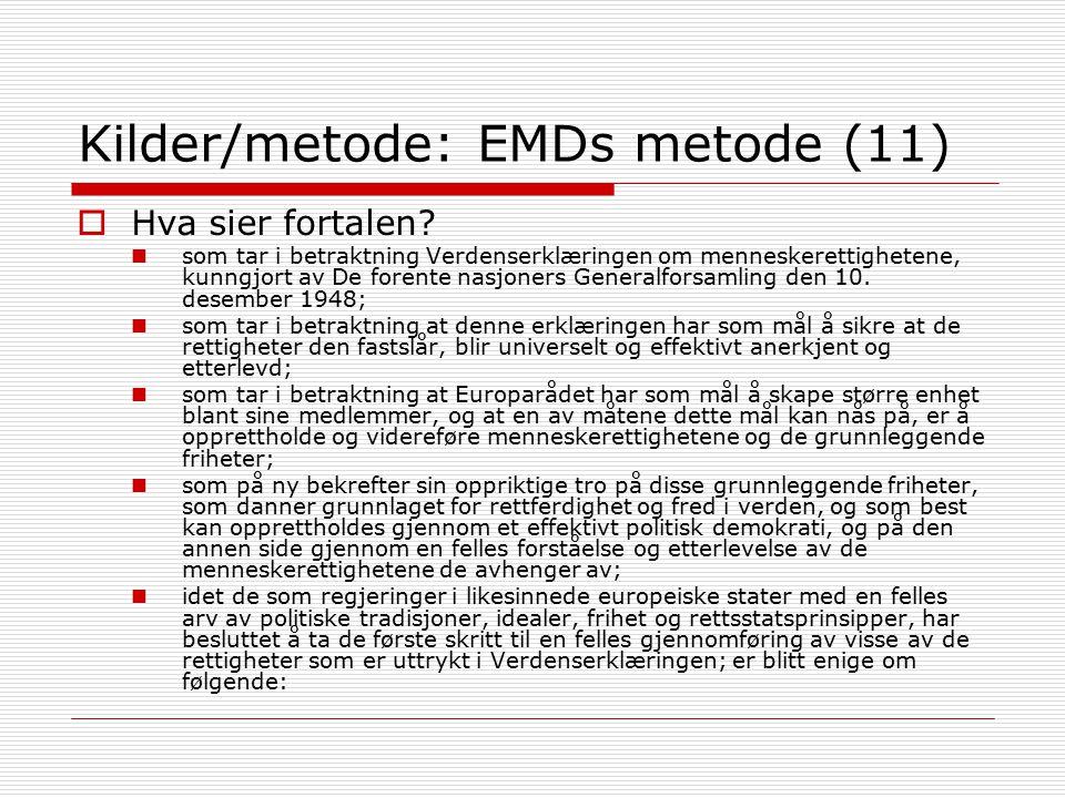 Kilder/metode: EMDs metode (11)  Hva sier fortalen? som tar i betraktning Verdenserklæringen om menneskerettighetene, kunngjort av De forente nasjone