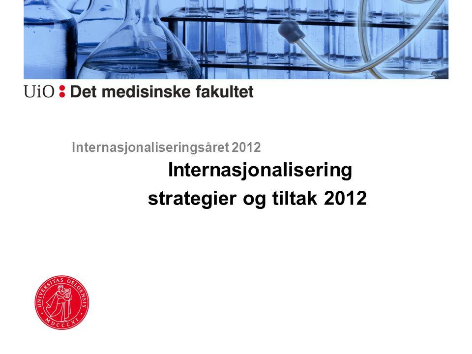Internasjonaliseringsåret 2012 Internasjonalisering strategier og tiltak 2012