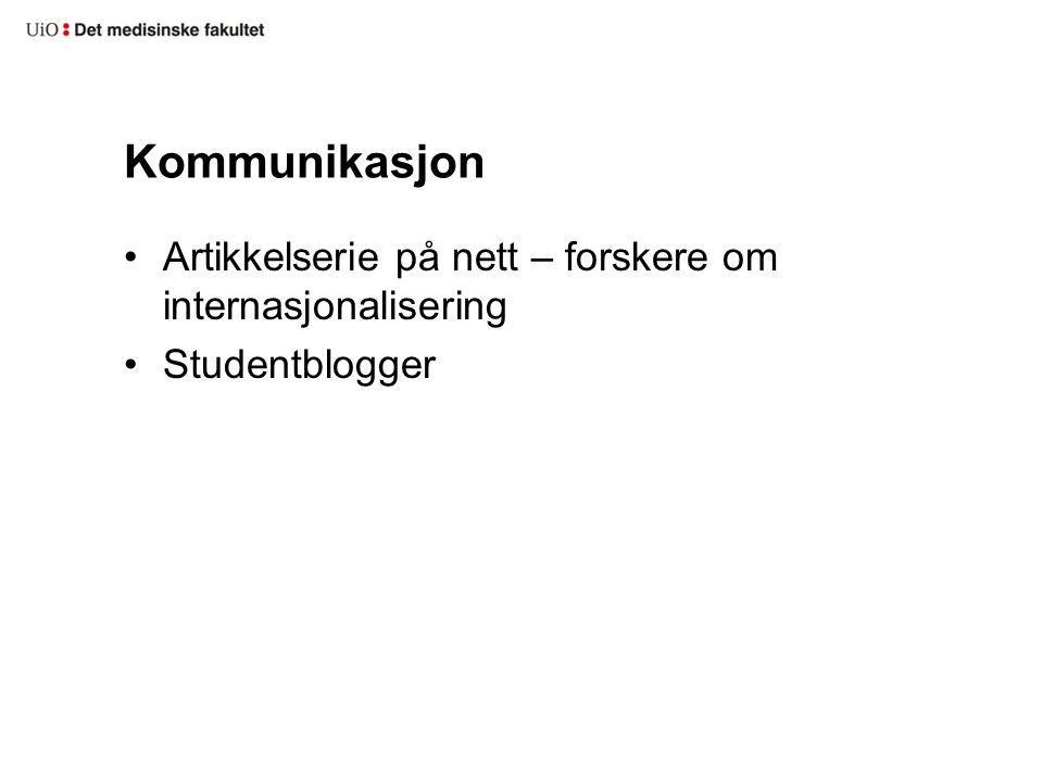 Kommunikasjon Artikkelserie på nett – forskere om internasjonalisering Studentblogger