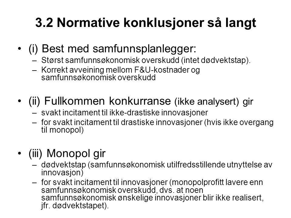 3.2 Normative konklusjoner så langt (i) Best med samfunnsplanlegger: –Størst samfunnsøkonomisk overskudd (intet dødvektstap). –Korrekt avveining mello
