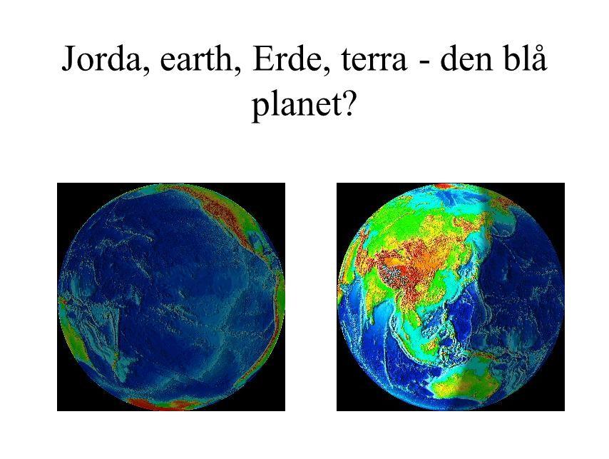 Jorda, earth, Erde, terra - den blå planet