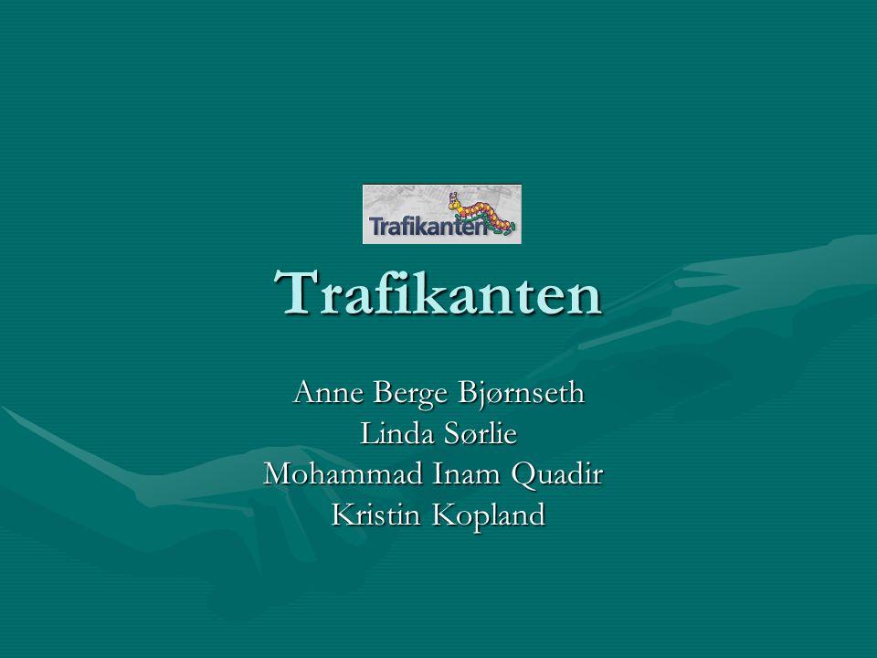 Trafikanten Anne Berge Bjørnseth Linda Sørlie Mohammad Inam Quadir Kristin Kopland