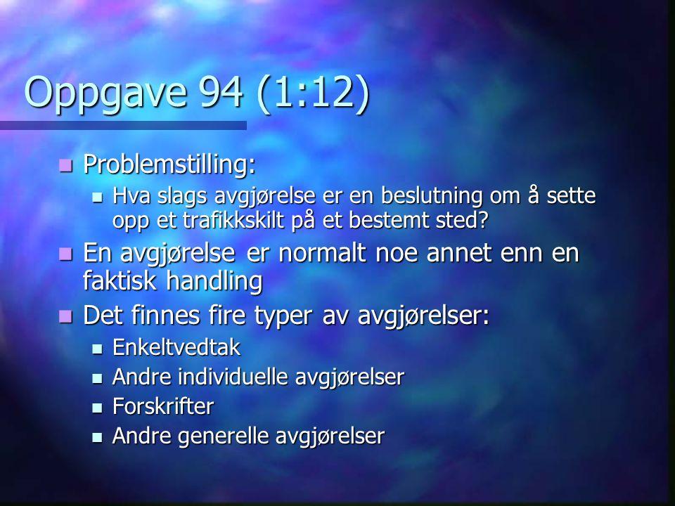 Oppgave 3 (5:9) Spørsmål e: Spørsmål e: Lov eller forskrift i medhold av lov.