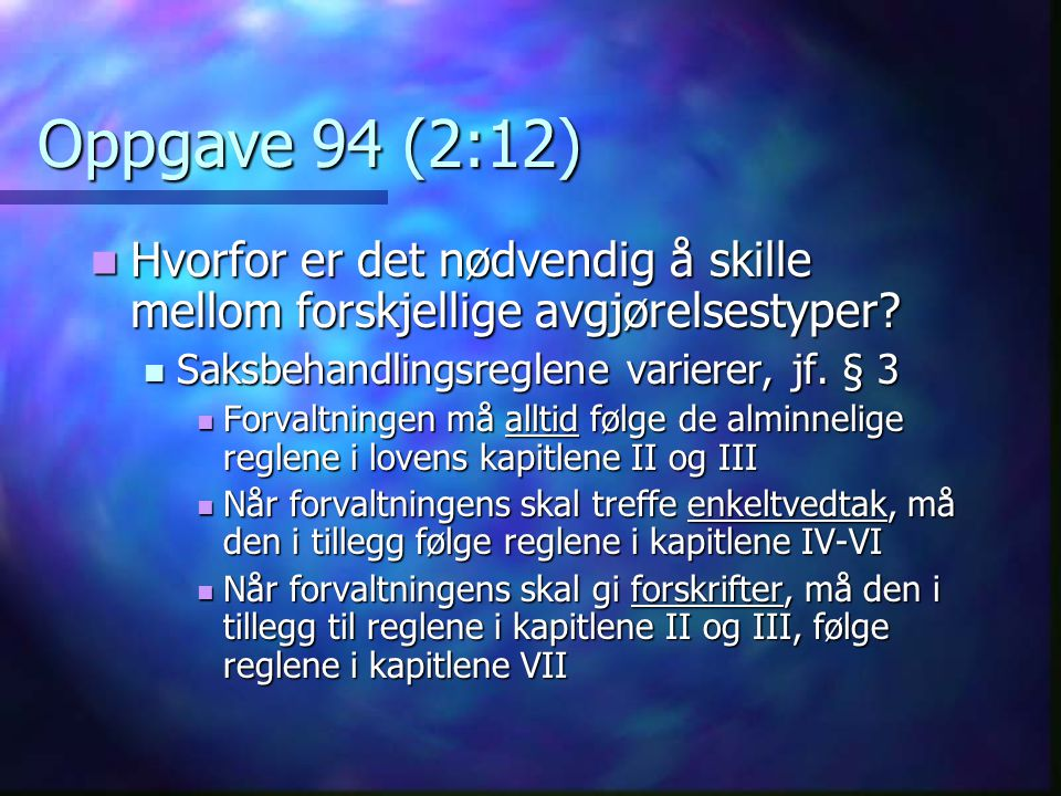 Oppgave 94 (2:12) Hvorfor er det nødvendig å skille mellom forskjellige avgjørelsestyper.
