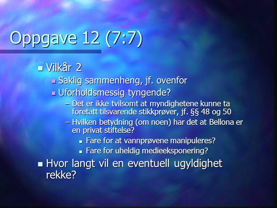 Oppgave 12 (7:7) Vilkår 2 Vilkår 2 Saklig sammenheng, jf.