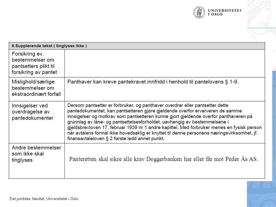 Det juridiske fakultet, Universitetet i Oslo Panteretten skal sikre alle krav Doggerbanken har eller får mot Peder Ås AS.
