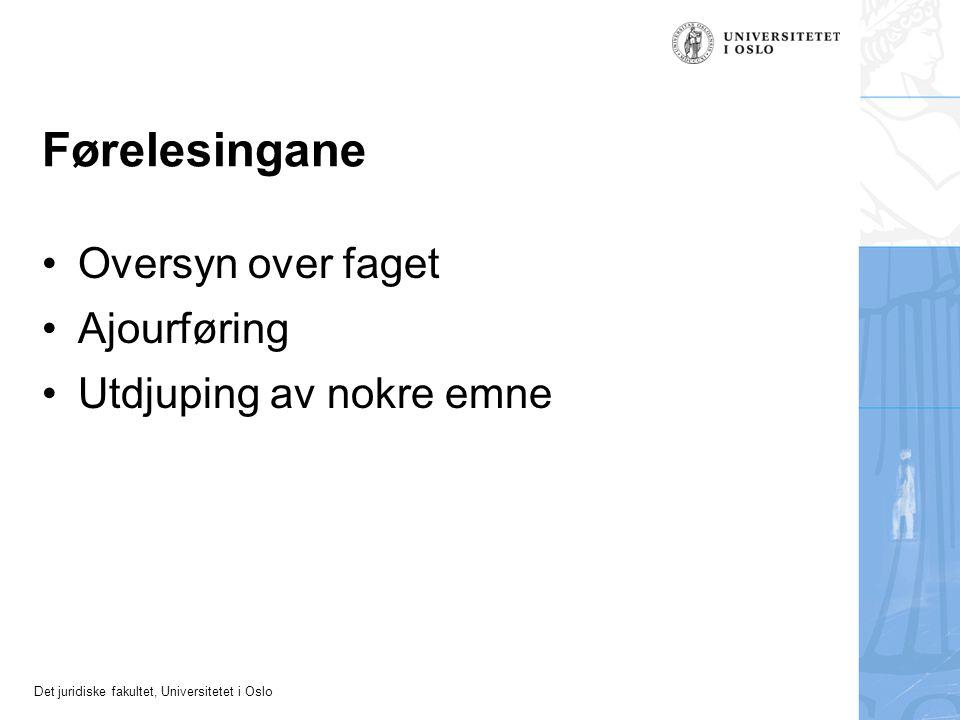 Det juridiske fakultet, Universitetet i Oslo Bruken av førelesingane Sjå på læringsmåla for kvar time Les lærebøker, dommar m.m.