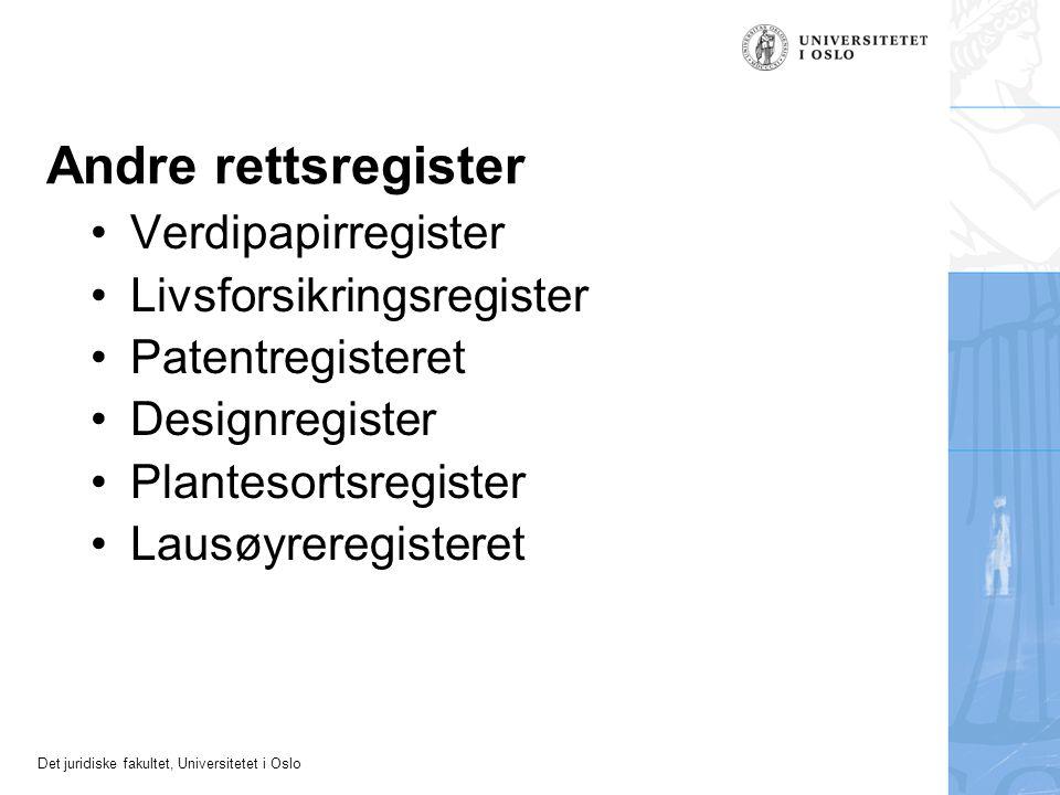 Det juridiske fakultet, Universitetet i Oslo Andre rettsregister Verdipapirregister Livsforsikringsregister Patentregisteret Designregister Plantesort