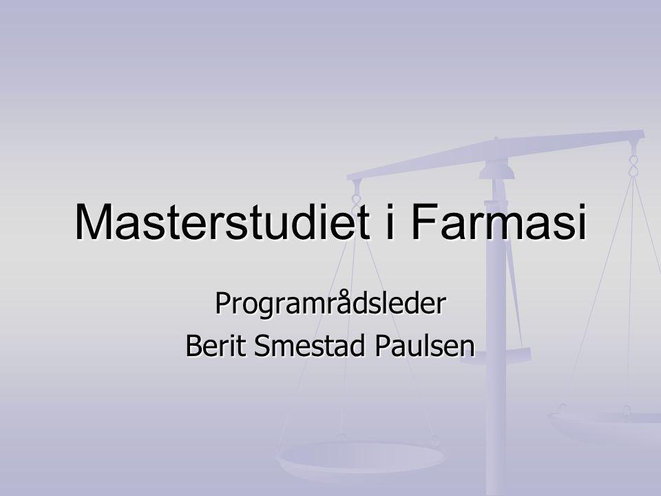 Masterstudiet i Farmasi Programrådsleder Berit Smestad Paulsen
