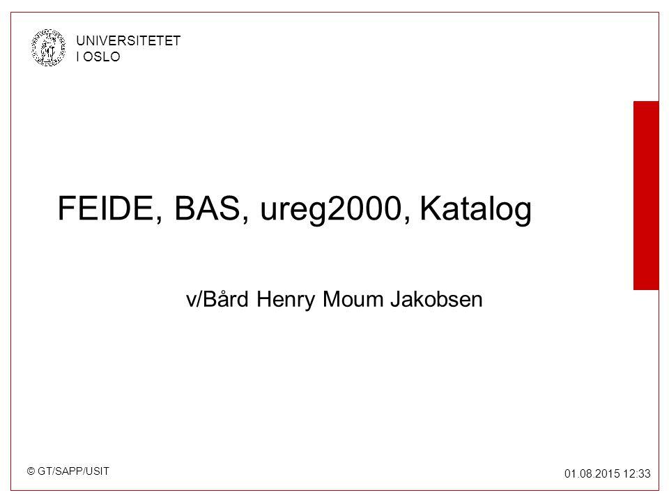 © GT/SAPP/USIT UNIVERSITETET I OSLO 01.08.2015 12:34 Server I dag: –LDAP v2 »OpenLDAP på durin –LDAP v3 »Notes på Domino01 »AD på ???.