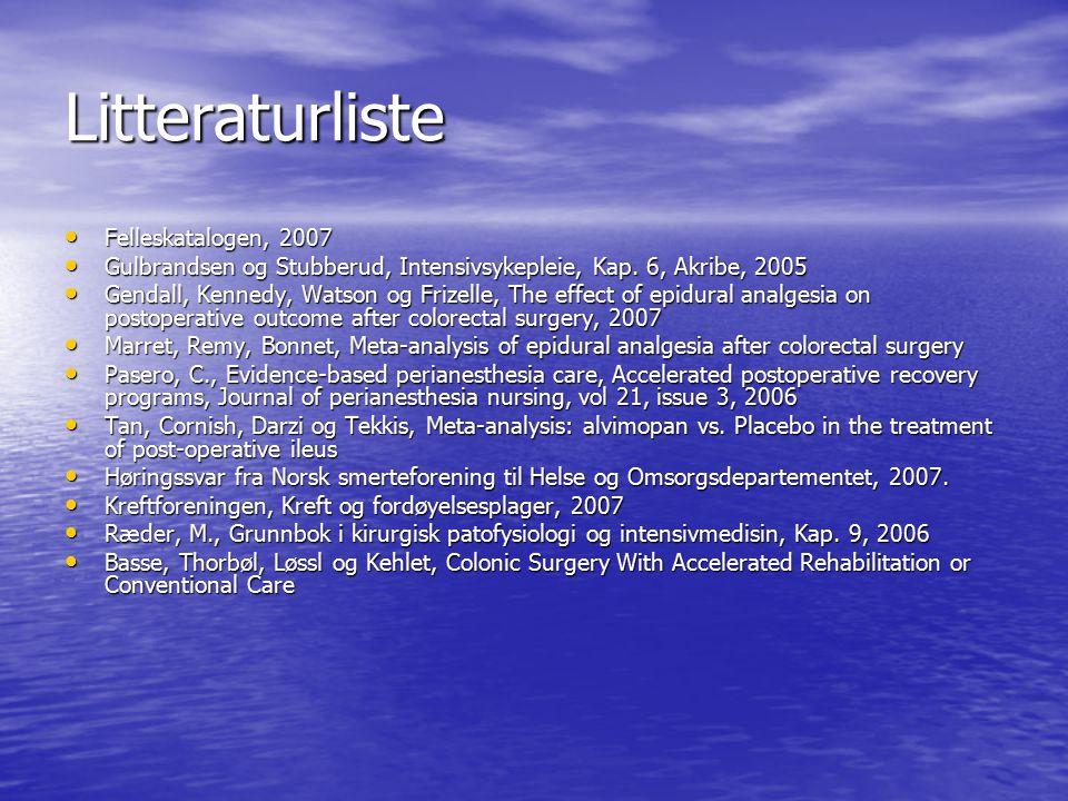 Litteraturliste Felleskatalogen, 2007 Felleskatalogen, 2007 Gulbrandsen og Stubberud, Intensivsykepleie, Kap. 6, Akribe, 2005 Gulbrandsen og Stubberud
