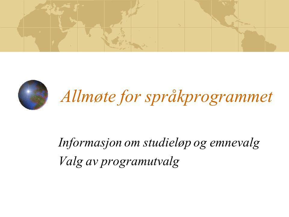 Allmøte for språkprogrammet Informasjon om studieløp og emnevalg Valg av programutvalg