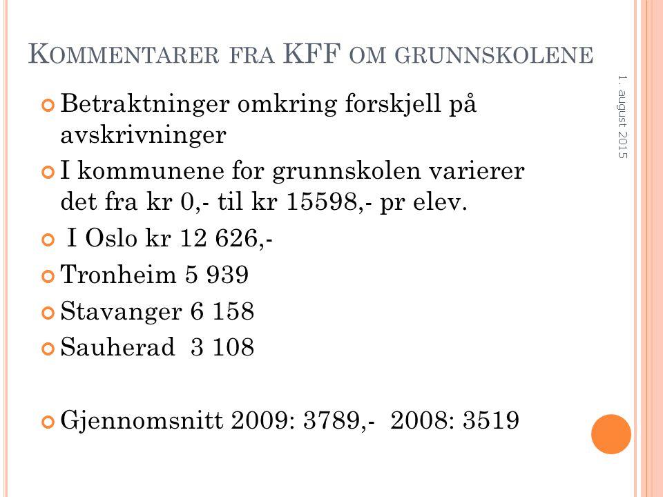 K OMMENTARER FRA KFF OM GRUNNSKOLENE Betraktninger omkring forskjell på avskrivninger I kommunene for grunnskolen varierer det fra kr 0,- til kr 15598,- pr elev.